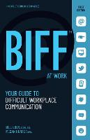 BIFF at Work: Your Guide to Difficult Workplace Communication - BIFF Conflict Communication Series (Paperback)
