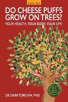 Do Cheese Puffs Grow on Trees?: Your Health, Your Body, Your Life! (Paperback)