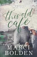 This Old Cafe - Stonehill 5 (Paperback)