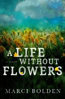 A Life Without Flowers (Paperback)