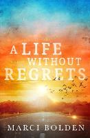 A Life Without Regrets (Paperback)