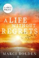 A Life Without Regrets (LARGE PRINT) (Paperback)