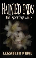 Haunted Ends: Whispering Lilly - Haunted Ends 2 (Paperback)