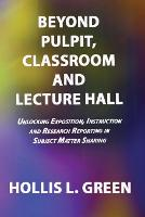 BEYOND PULPIT, CLASSROOM and LECTURE HALL (Paperback)