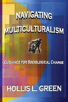 Navigating Multiculturalism (Paperback)