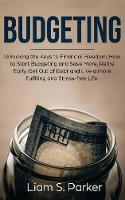 Budgeting: Unlocking the Keys to Financial Freedom. How to Start Budgeting and Save More, Retire Early, Get Out of Debt and Live a more Fulfilling and Stress-free Life. (Paperback)