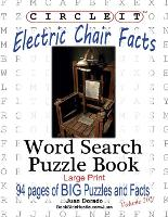 Circle It, Electric Chair Facts, Word Search, Puzzle Book
