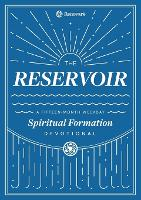 The Reservoir: A 15-Month Weekday Devotional for Individuals and Groups (Paperback)