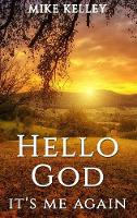 Hello God, It's Me Again (Hardback)