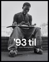 '93 til: A Photographic Journey Through Skateboarding in the 1990s (Hardback)