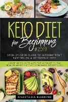 Keto Diet for Beginners: Step-By-step Guide to INTERMITTENT FASTING on a Ketogenic Diet Loose up to 21ltb with the Ultimate 21-Day Meal Plan with Recipes (Paperback)
