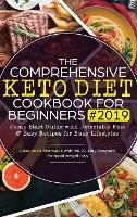 The Comprehensive Keto Diet Cookbook for Beginners
