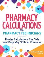 Pharmacy Calculations for Pharmacy Technicians