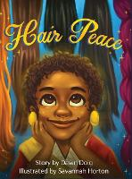 Hair Peace: An inspirational story about positive self-image and perceptions of beauty (Hardback)