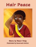 Hair Peace: An inspirational story about positive self-image and perceptions of beauty (Paperback)