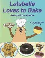 Lulubelle Loves to Bake: Baking with the Alphabet: A Big Shoe Bears and Friends Adventure - Big Shoe Bears and Friends 3 (Paperback)
