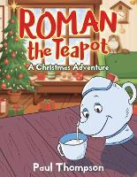 Roman the Teapot: A Christmas Adventure (Paperback)