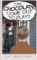 Can Chocolate Come Out To Play? (Paperback)