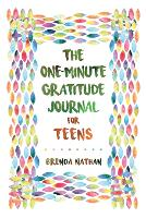 The One-Minute Gratitude Journal for Teens