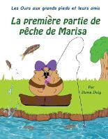 La premiere partie de peche de Marisa: A Big Shoe Bears and Friends Adventure - The Big Shoe Bears and Friends Adventures 4 (Paperback)