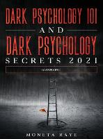 Dark Psychology 101 AND Dark Psychology Secrets 2021