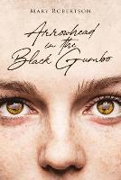 Arrowhead in the Black Gumbo (Paperback)