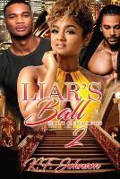 Liar's Ball: Behind Closed Doors 2 - Love Hurts 2 (Paperback)