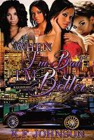 When I'm Bad I'm Better - When I'm Bad I'm Better 1 (Paperback)