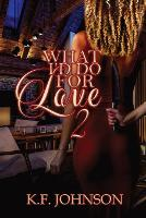 What I'd Do For Love 2 - Crazy in Love 2 (Paperback)