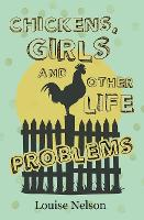Chickens, Girls, and Other Life Problems (Paperback)