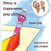 Petra, la crayonnette pour pizzas (Paperback)