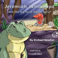 Jeremiah Jambalaya and the Big Bend Bayou Bully (Paperback)