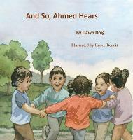 And So, Ahmed Hears (Hardback)