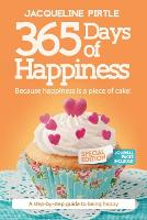 365 Days of Happiness - Because happiness is a piece of cake