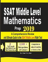 SSAT Middle Level Mathematics Prep 2019: A Comprehensive Review and Ultimate Guide to the SSAT Middle Level Math Test (Paperback)