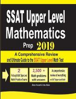 SSAT Upper Level Mathematics Prep 2019: A Comprehensive Review and Ultimate Guide to the SSAT Upper Level Math Test (Paperback)
