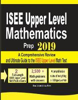 ISEE Upper Level Mathematics Prep 2019: A Comprehensive Review and Ultimate Guide to the ISEE Upper Level Math Test (Paperback)