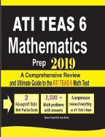 Ati Teas 6 Mathematics Prep 2019: A Comprehensive Review and Ultimate Guide to the Ati Teas 6 Math Test (Paperback)