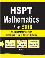 HSPT Mathematics Prep 2019: A Comprehensive Review and Ultimate Guide to the HSPT Math Test (Paperback)