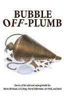 Bubble Off Plumb (Paperback)