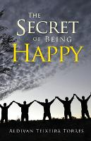 The Secret Of Being Happy (Paperback)