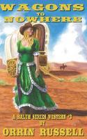 Wagons to Nowhere: A Balum Series Western #3 - Balum Series Western 3 (Paperback)