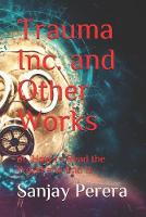 Trauma Inc. and Other Works: or, How to Read the World and End It