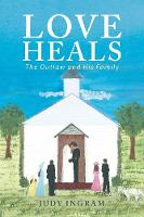 Love Heals: The Outlaw and His Family (Paperback)