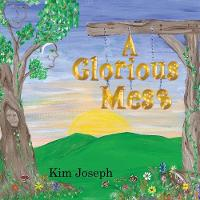 A Glorious Mess (Paperback)