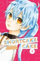 Shortcake Cake, Vol. 1 - Shortcake Cake 1 (Paperback)