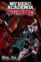 My Hero Academia: Vigilantes, Vol. 2 - My Hero Academia: Vigilantes 2 (Paperback)