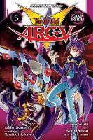 Yu-Gi-Oh! Arc-V, Vol. 5 - Yu-Gi-Oh! Arc-V 5 (Paperback)