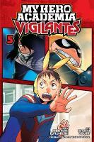 My Hero Academia: Vigilantes, Vol. 5 - My Hero Academia: Vigilantes 5 (Paperback)