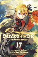 Seraph of the End, Vol. 17: Vampire Reign - Seraph of the End 17 (Paperback)